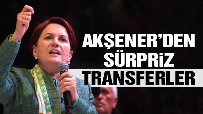 Meral Akşener'den sürpriz transferler