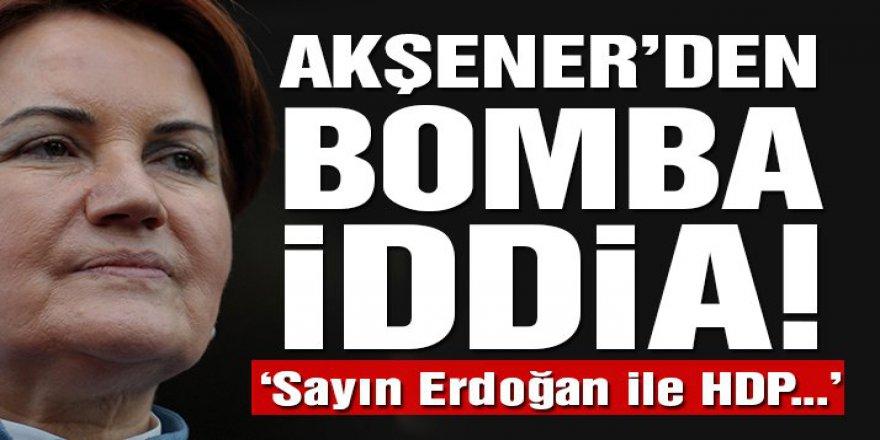 Meral Akşener'den bomba iddia! 'Erdoğan ile HDP…'