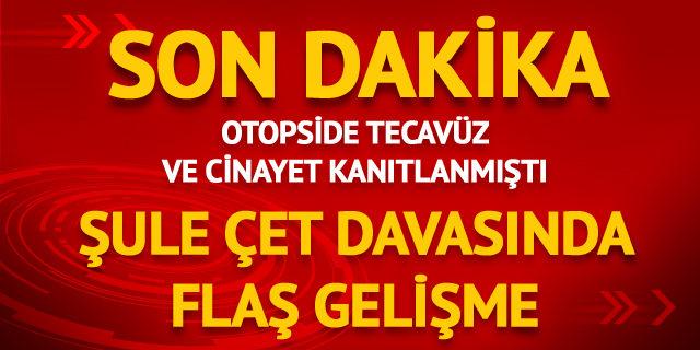 Ankara'da plazanın 20'inci katından düşerek ölen Şule Çet davasında flaş gelişme!