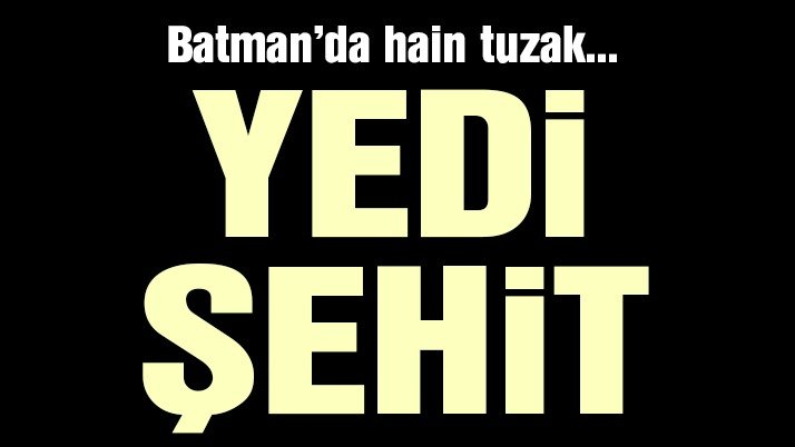 Son dakika… Batman'da hain tuzak! Dört askerimiz şehit