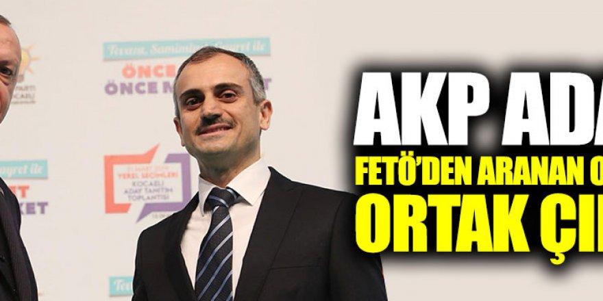 AKP adayı FETÖ'den aranan o isimle ortak çıktı!