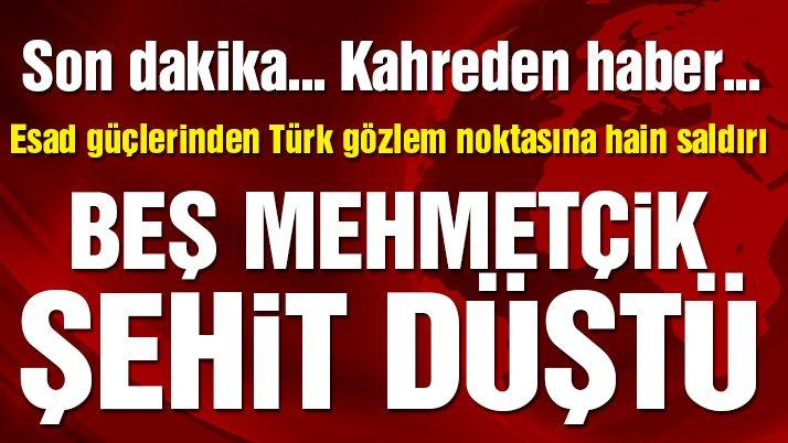 Suriye hükümet güçleri Türk gözlem noktasını vurdu! Şehitlerimiz ve yaralılarımız var