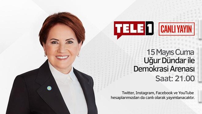 Meral Akşener bu gece saat 21:00'de Tele1'de canlı yayında