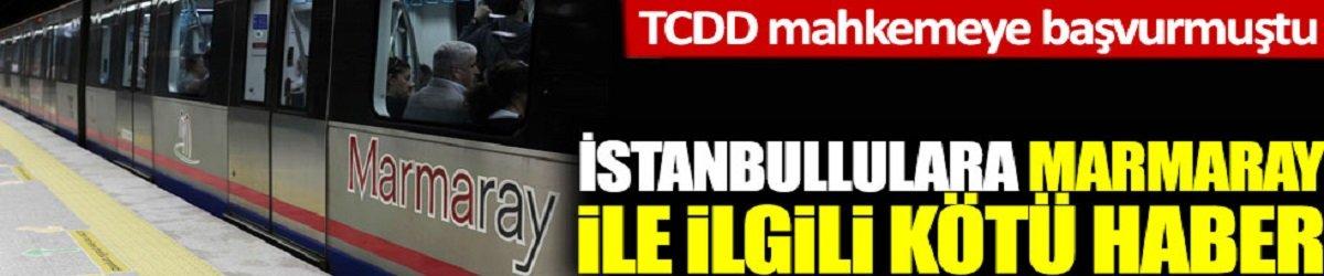 İstanbullular'a Marmaray ile ilgili kötü haber, TCDD mahkemeye başvurmuştu!
