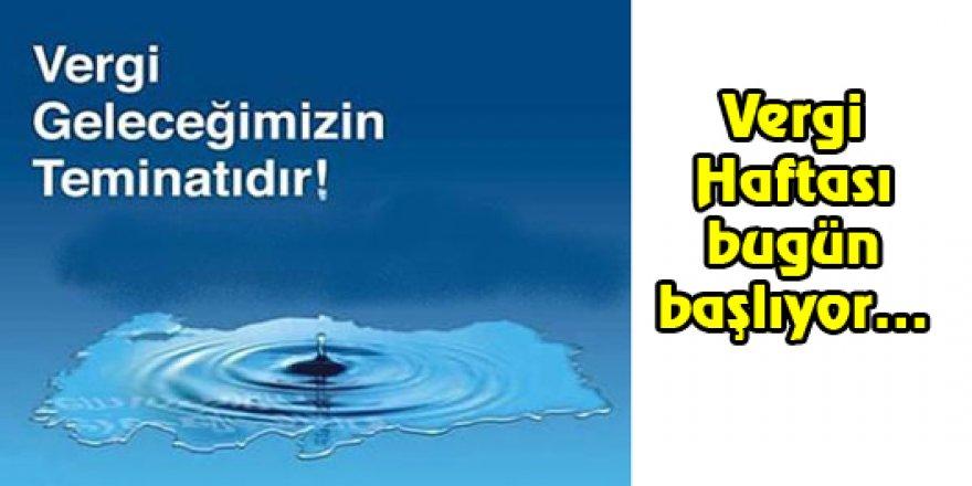 """32. Vergi Haftası """"Dünden Bugüne Vergilerimizle Güçlüyüz"""" sloganıyla kutlanacak"""