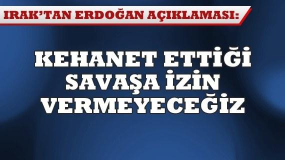 Iraktan Erdoğana Yanıt.  Erdoğanın kehanet ettiği petrol savaşına izin vermeyeceğiz