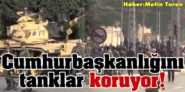 Tanklar bu kez Musriyi koruyor