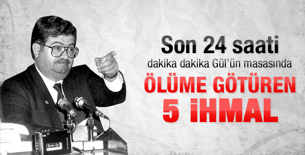 Abdullah Gül, Özalın Son 24 Saatini İnceliyor