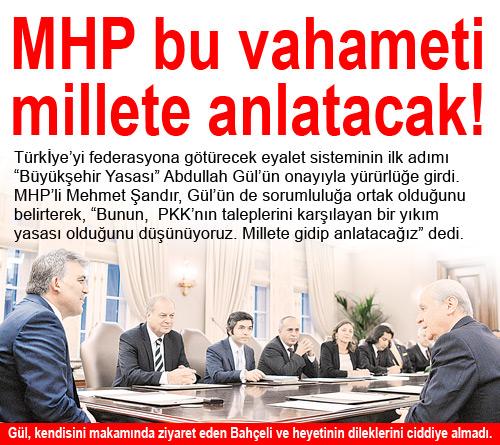 Cumhurbaşkanı Büyükşehir Yasasında MHPyi sallamadı