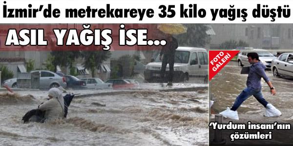 İzmirde sanki gök yarıldı