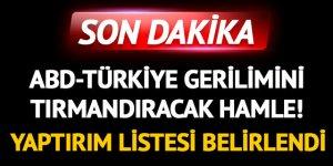 ABD'den Türkiye'ye flaş yaptırımlar