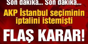 """AKP'den başvuru """"Seçimler iptal edilsin"""""""