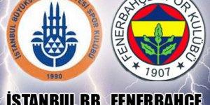 Fenerbahçe - İstanbul BŞB maçı internetten canlı izle
